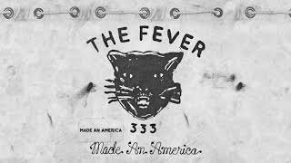 FEVER 333   Made An America