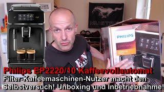 Philips EP2220/10 Kaffeevollautomat statt Filter-Kaffee! Unboxing, Einrichtung und Inbetriebnahme!
