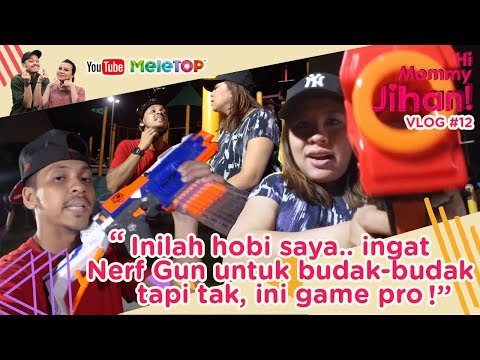 Hi Mommy Jihan Vlog #12 | Inilah hobi saya.. ingat Nerf Gun untuk budak-budak tapi tak, ini game pro