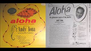 ANDY IONA AND HIS HAWAIIAN TROUBADOURS Aloha