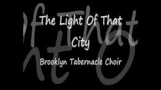The Light Of That City - Brooklyn Tabernacle Choir