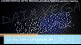 Daim Vega Supernatural Original Mix (9 55 MB) 320 Kbps