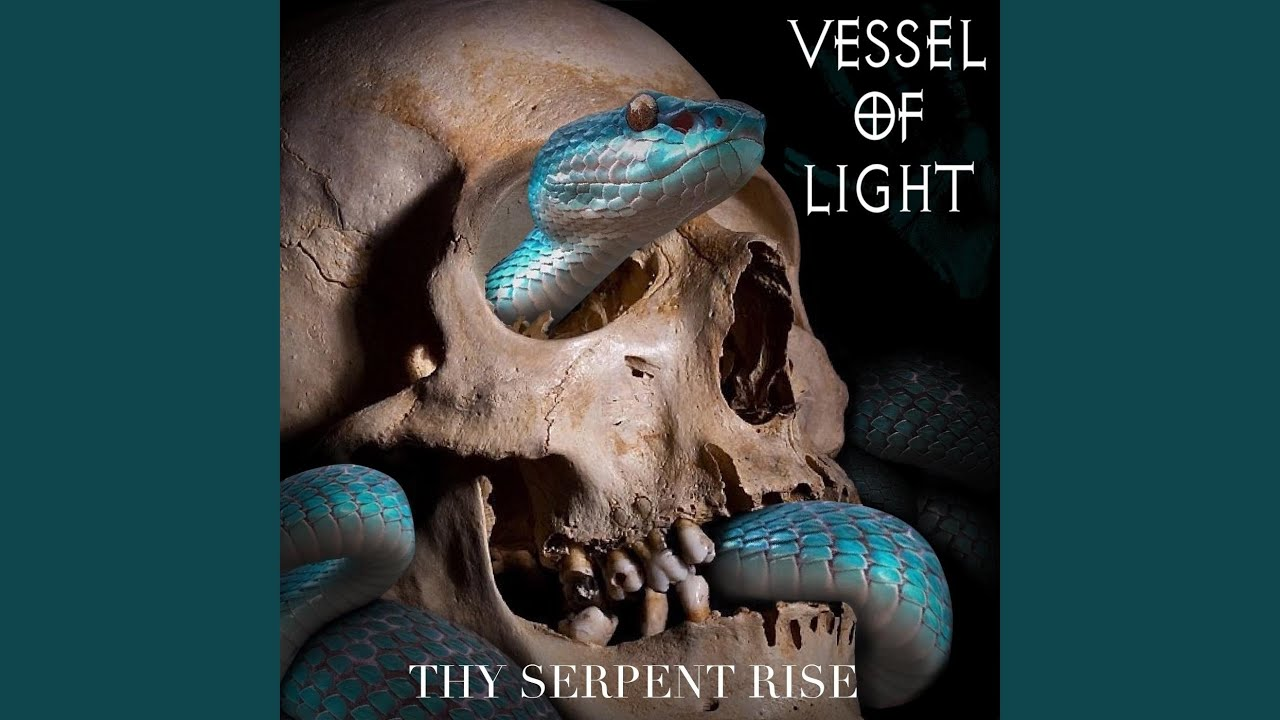 Vessel Of Light - Thy Serpent Rise (2019)
