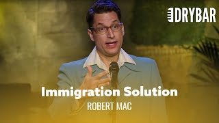 Solving The Immigration Problem Is THIS Simple. Robert Mac - Full Special