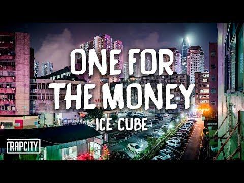 Ice Cube - One For The Money (Lyrics)