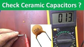 How To Test Small Value Ceramic Capacitors