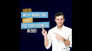 Social Media Marketing Trends For Your Business in 2021