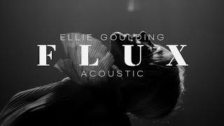 Ellie Goulding    Flux (Acoustic)