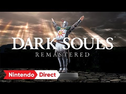 Trailer du Nintendo Direct 08.03.2018 de Dark Souls Remastered