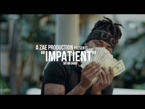 SRT Big Shugg - Impatient (Official Music Video) Shot By @AZaeProduction
