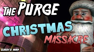 The Purge Christmas Massacre - Garry's Mod Christmas Special