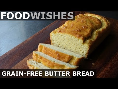 Grain-Free Butter Bread – Food Wishes