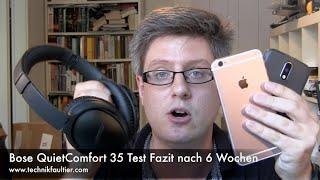 Bose QuietComfort 35 Test Fazit nach 6 Wochen