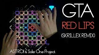 GTA - Red Lips (Skrillex Remix) // Launchpad Cover