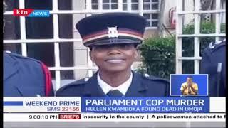 Parliament Cop Murder: Hellen Kwamboka body found with deep cut on head