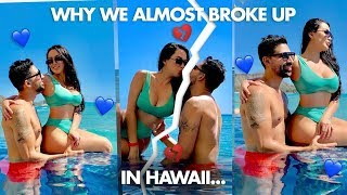 Why We Almost Broke Up in Hawaii 💔😢   Dhar and Laura