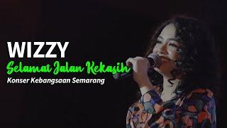 Wizzy Selamat Jalan Kekasih Ost Si Doel The Movie Konser Kebangsaan Semarang 2018