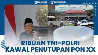 Ribuan Personel TNI-Polri Dikerahkan untuk Kawal Penutupan PON XX Papua 2021 di Stadion Lukas Enembe