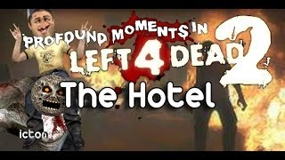 Profound Moments in Left 4 Dead 2 - The Hotel - Episode 1