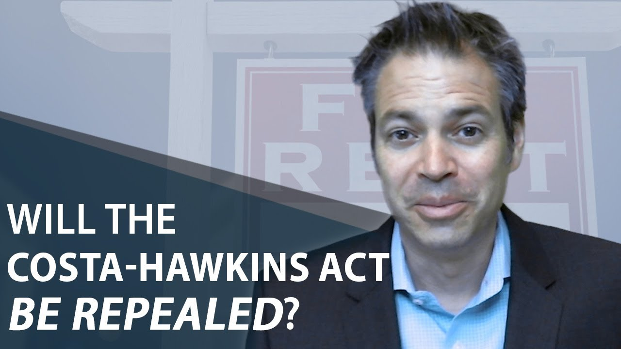 Another Update on the Path to Repealing The Costa-Hawkins Act