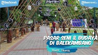 DIARY TRAVEL: Serunya Pasar Seni dan Budaya 2021 di Taman Balekambang Solo