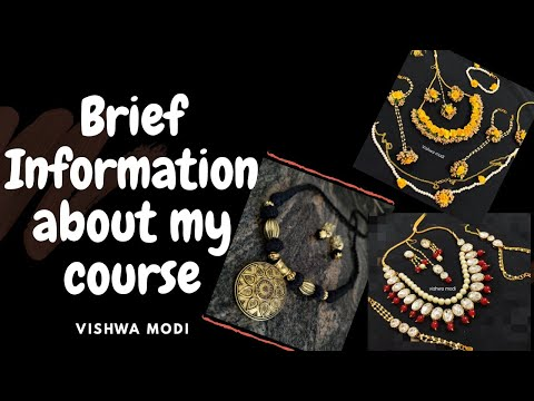 Brief information of my course Jewellery making mastery