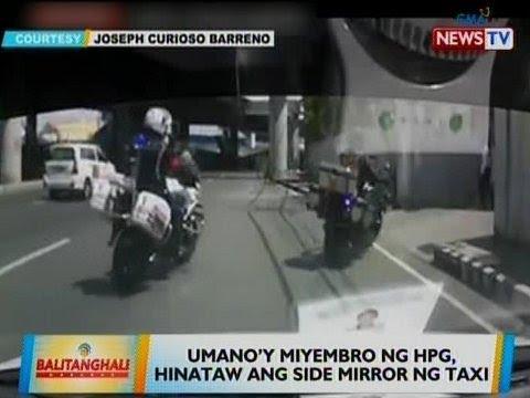 [GMA]  BT: Umano'y miyembro ng HPG, hinataw ang side mirror ng taxi