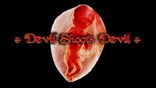 Devil shoots devil (Live in Minsk 2006)