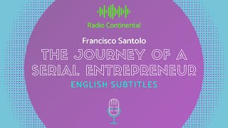 Francisco Santolo on Radio Continental: The Journey of a Serial Entrepreneur