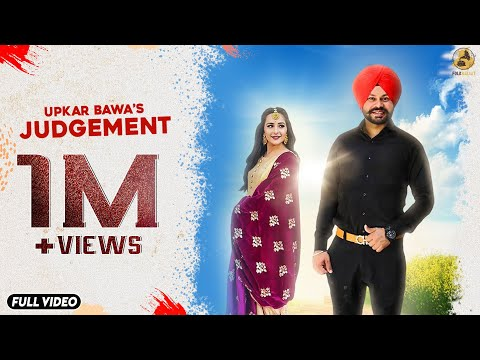 Judgement - Upkar Bawa - Full Song - New Punjabi Songs 2019 - Latest Punjabi Song 2019