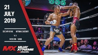 MX MUAY XTREME | FULL FIGHT | คู่ 2/5 | DECHPAYAK VS VOEUN VAN | 21 JULY 2019 | Official