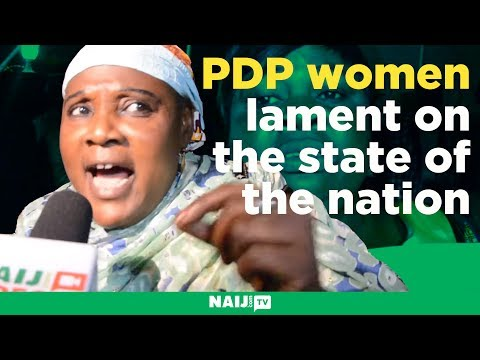 PDP women lament on the state of the nation: We are suffering | Legit TV