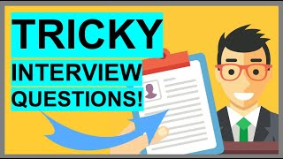 7 Tricky Interview Questions & Answers! (PASS Guaranteed!)