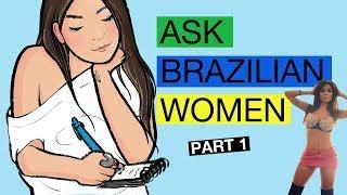 Brazilian Women Explain Brazilian Dating Culture (part 1)