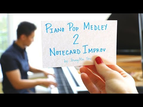 Piano Pop Medley 2: Notecard Improv - YoungMin You