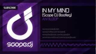 Antiloop   In My Mind (Scope DJ Bootleg)
