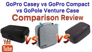GoPro Casey vs GoPole Venture case vs GoPro Compact case