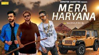 Mera Haryana | Kunal Solanki, Jeetu Raj | Latest Haryanvi Songs Haryanavi 2018 | Sonotek Video,Mp3 Free Download
