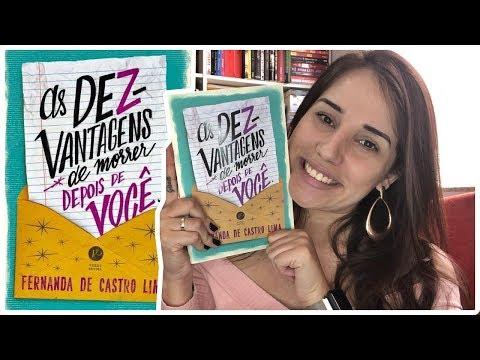 AS DEZ-VANTAGENS DE MORRER DEPOIS DE VOCÊ - FERNANDA DE CASTRO LIMA    Jéssica Lopes