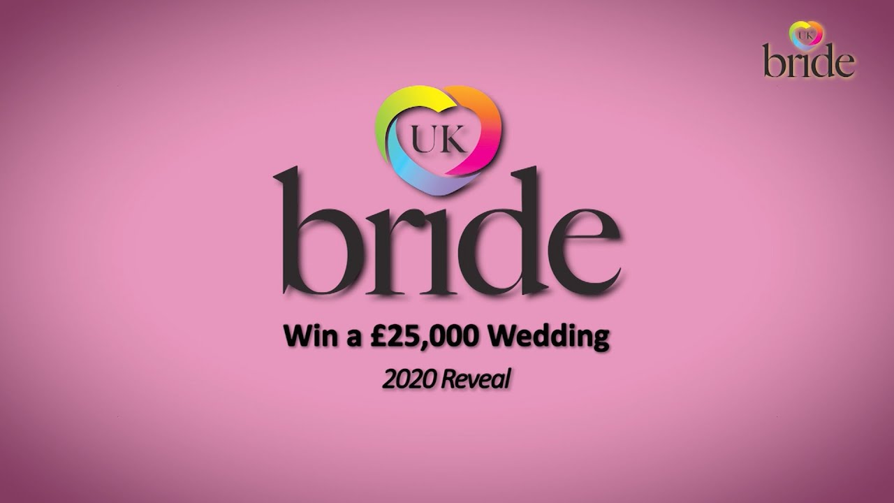 UKBRIDE Win a £25,000 Wedding. 2020 Reveal