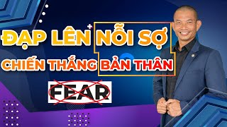 Đạp lên nỗi sợ hãi - chiến thắng bản thân để làm Doanh nhân | Phạm Thành Long
