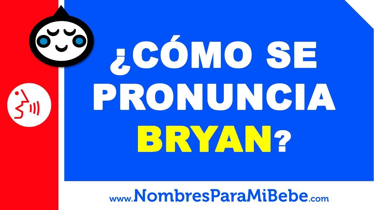 ¿Cómo se pronuncia BRYAN en inglés? - www.nombresparamibebe.com