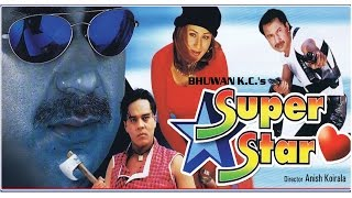 "Nepali Super Hit Movie - ""Super Star""    Bhuwan K.C    Dilip Rayamajhi    New Nepali Movie"