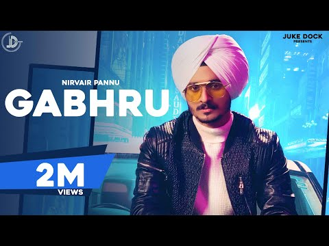 Download Gabhru : Nirvair Pannu (Official Video) San B | Latest Punjabi Songs | Juke Dock Mp4 HD Video and MP3