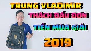 Trung Vladimir chính thức lên THÁCH ĐẤU ĐƠN tiền mùa giải 2019.