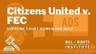 Citizens United v. FEC | BRI's Homework Help Series