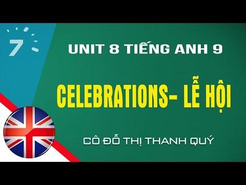 Anh văn 9 : Unit8 : Lễ Hội