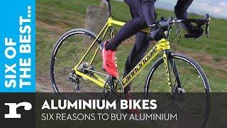 Six Of The Best Aluminium Bikes - Six Reasons To Buy Aluminium
