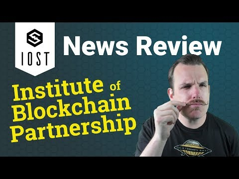 IOST News Review - Institute of Blockchain Partnership