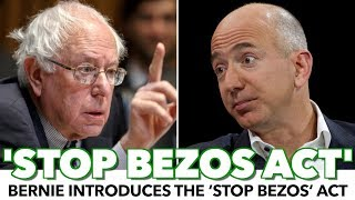 Bernie Introduces The 'Stop BEZOS' Act
